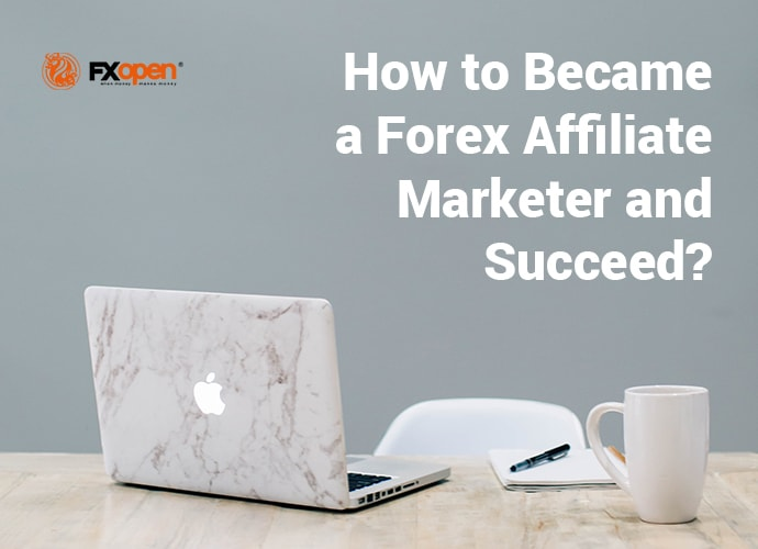 How to Became a Forex Affiliate Marketer